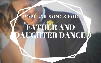 Music Wedding Yarra Valley – Popular Songs for Father and Daughter Dance
